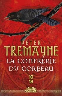 La confrérie du corbeau - PeterTremayne