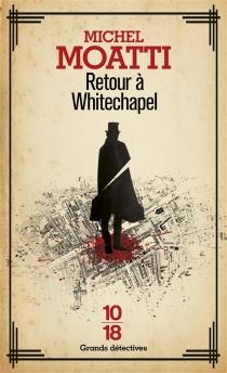 Retour à Whitechapel - MichelMoatti
