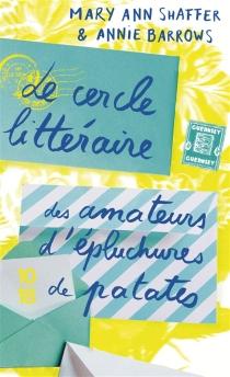 Le cercle littéraire des amateurs d'épluchures de patates - AnnieBarrows