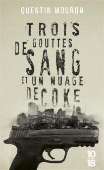 Trois gouttes de sang et un nuage de coke - QuentinMouron