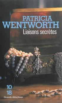 Liaisons secrètes - PatriciaWentworth
