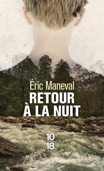 Retour à la nuit - ÉricManeval