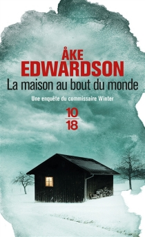La maison au bout du monde : une enquête du commissaire Winter - AkeEdwardson