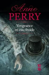 Vengeance en eau froide - AnnePerry