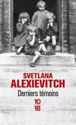 Derniers témoins - SvetlanaAlexievitch