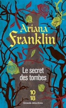 Le secret des tombes - Ariana Franklin