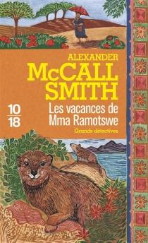 Les vacances de Mma Ramotswe - AlexanderMcCall Smith