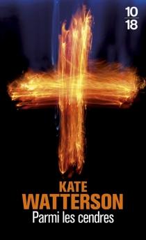 Parmi les cendres - KateWatterson