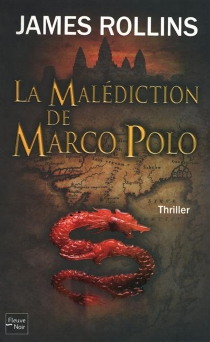 La malédiction de Marco Polo - James Rollins