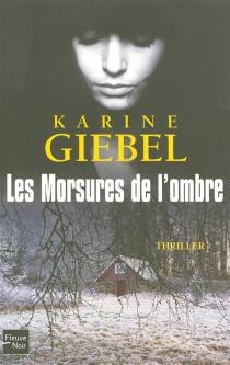 Les morsures de l'ombre - KarineGiebel