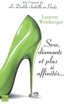 Sexe, diamants et plus si affinités... - LaurenWeisberger