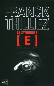 Le syndrome E - FranckThilliez