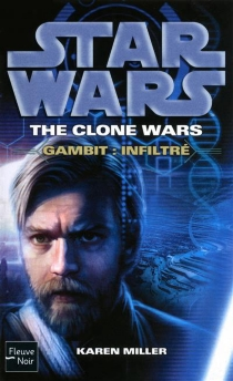 Star wars : the clone wars - Karen Miller