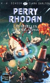 Les rebelles de l'empire Alpha - ClarkDarlton