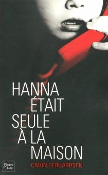 Hanna était seule à la maison - CarinGerhardsen