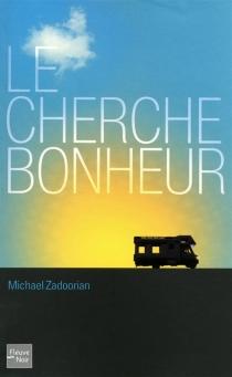 Le cherche-bonheur - MichaelZadoorian