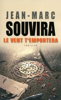 Le vent t'emportera - Jean-MarcSouvira
