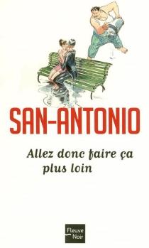 Allez donc faire ça plus loin : espèce de roman - San-Antonio