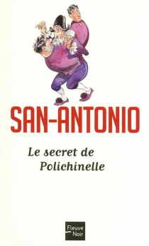 Le secret de Polichinelle - San-Antonio
