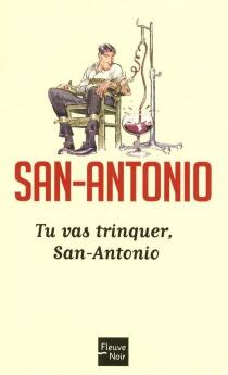 Tu vas trinquer, San-Antonio - San-Antonio