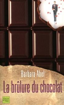 La brûlure du chocolat - BarbaraAbel