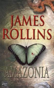 Amazonia - JamesRollins