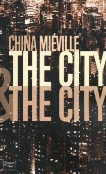 The city et the city - ChinaMiéville