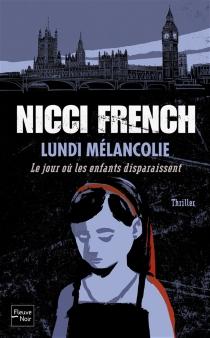Lundi mélancolie : le jour où les enfants disparaissent - NicciFrench