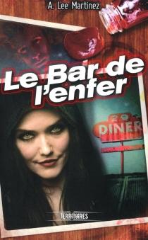 Le bar de l'enfer - Alex LeeMartinez