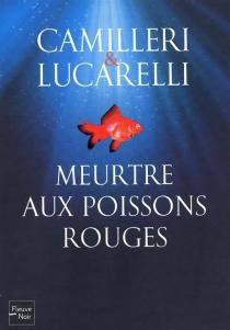 Meurtre aux poissons rouges - AndreaCamilleri