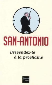 Descendez-le à la prochaine - San-Antonio