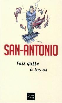 Fais gaffe à tes os - San-Antonio