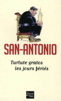 Turlute gratos les jours fériés - San-Antonio