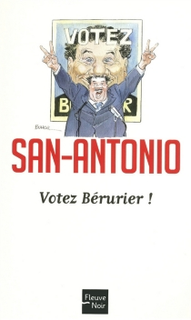 Votez Bérurier ! - San-Antonio