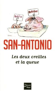 Les deux oreilles et la queue - San-Antonio