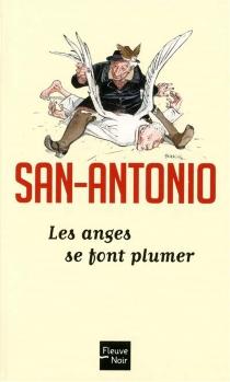 Les anges se font plumer - San-Antonio