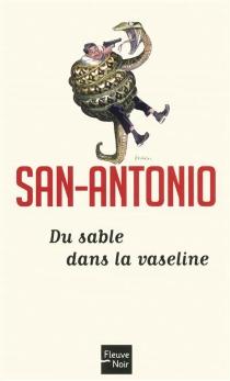 Du sable dans la vaseline - San-Antonio