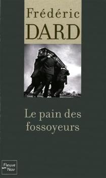 Le pain des fossoyeurs - FrédéricDard