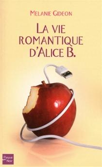 La vie romantique d'Alice B. - MelanieGideon