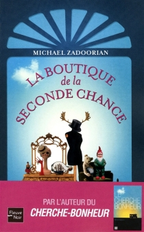 La boutique de la seconde chance - Michael Zadoorian