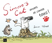 Simon's Cat envers et contre tous ! - Simon Tofield