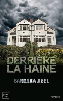 Derrière la haine - BarbaraAbel