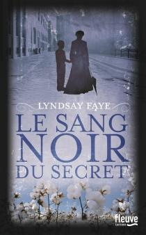 Le sang noir du secret - LyndsayFaye