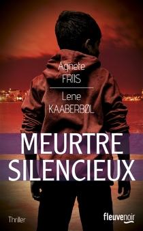 Meurtre silencieux : une aventure de Nina Borg - AgneteFriis