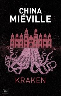 Kraken : une anatomie - ChinaMiéville