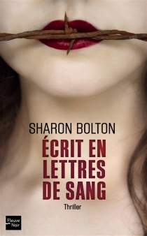 Ecrit en lettres de sang - Sharon J.Bolton