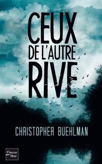 Ceux de l'autre rive - ChristopherBuehlman