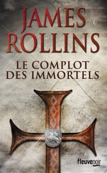 Le complot des immortels - James Rollins