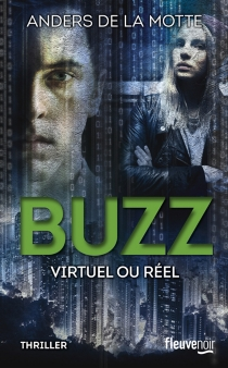 Buzz : virtuel ou réel - Anders De La Motte