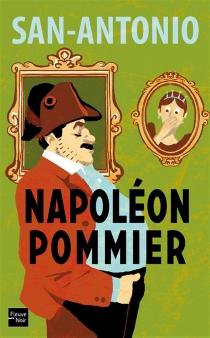 Napoléon Pommier : Béru empereur - San-Antonio